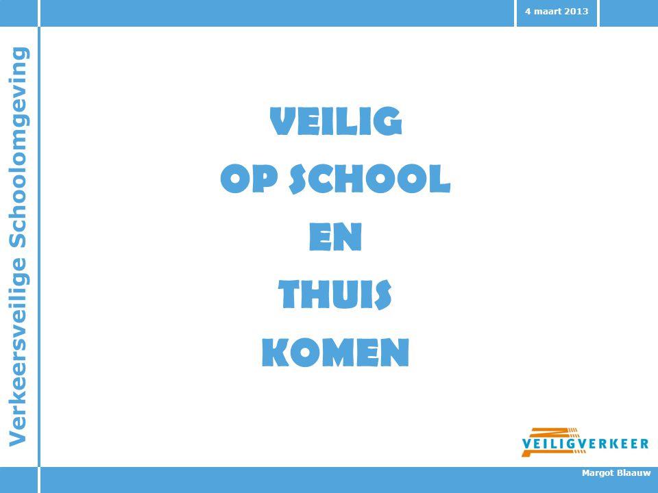 VEILIG OP SCHOOL EN THUIS KOMEN