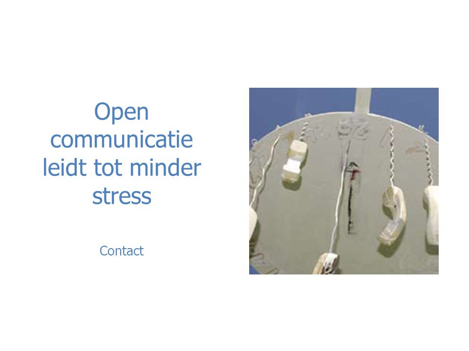 Open communicatie leidt tot minder stress Contact