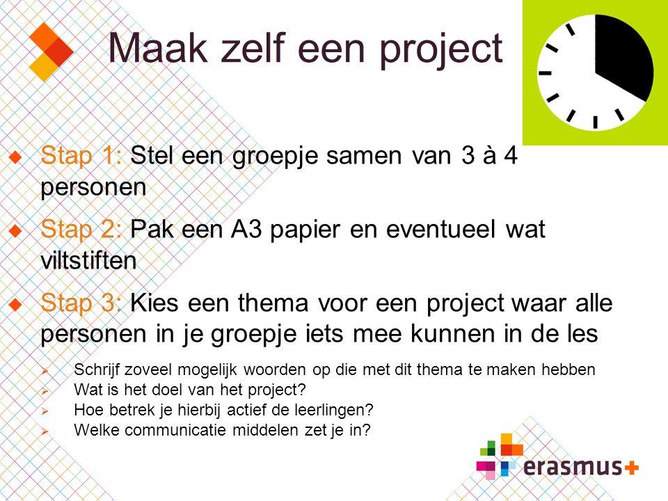 Maak zelf een project Stap 1: Stel een groepje samen van 3 à 4 personen. Stap 2: Pak een A3 papier en eventueel wat viltstiften.