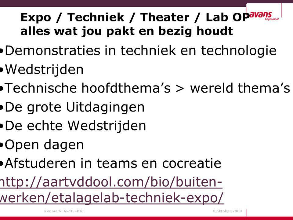 Expo / Techniek / Theater / Lab OP alles wat jou pakt en bezig houdt