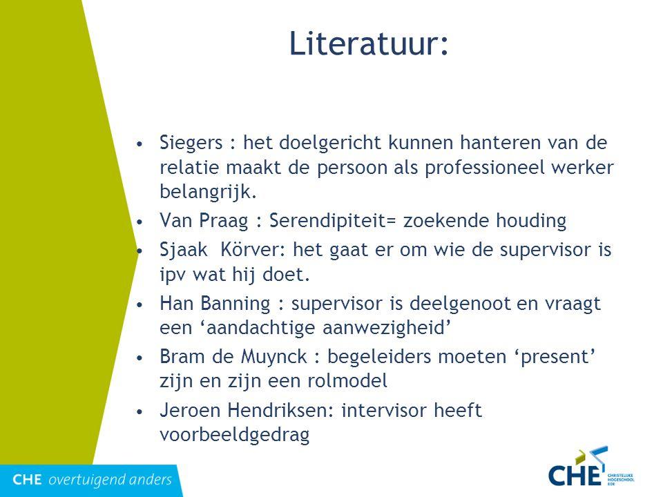 Literatuur: Siegers : het doelgericht kunnen hanteren van de relatie maakt de persoon als professioneel werker belangrijk.