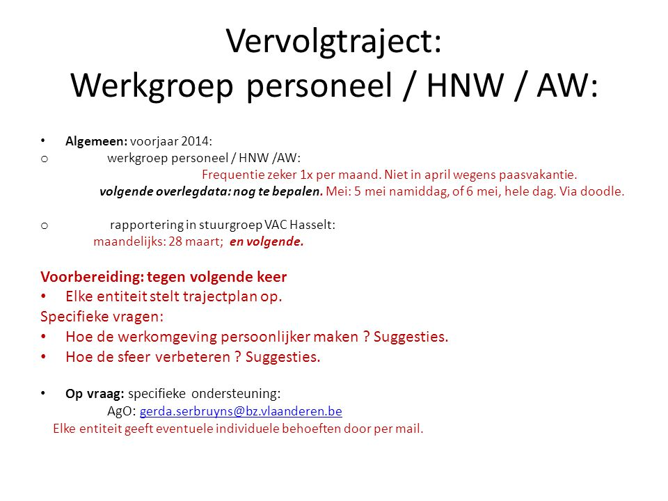 Vervolgtraject: Werkgroep personeel / HNW / AW:
