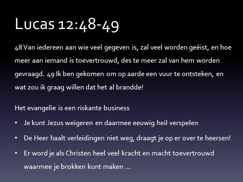 Lucas 12:48-49
