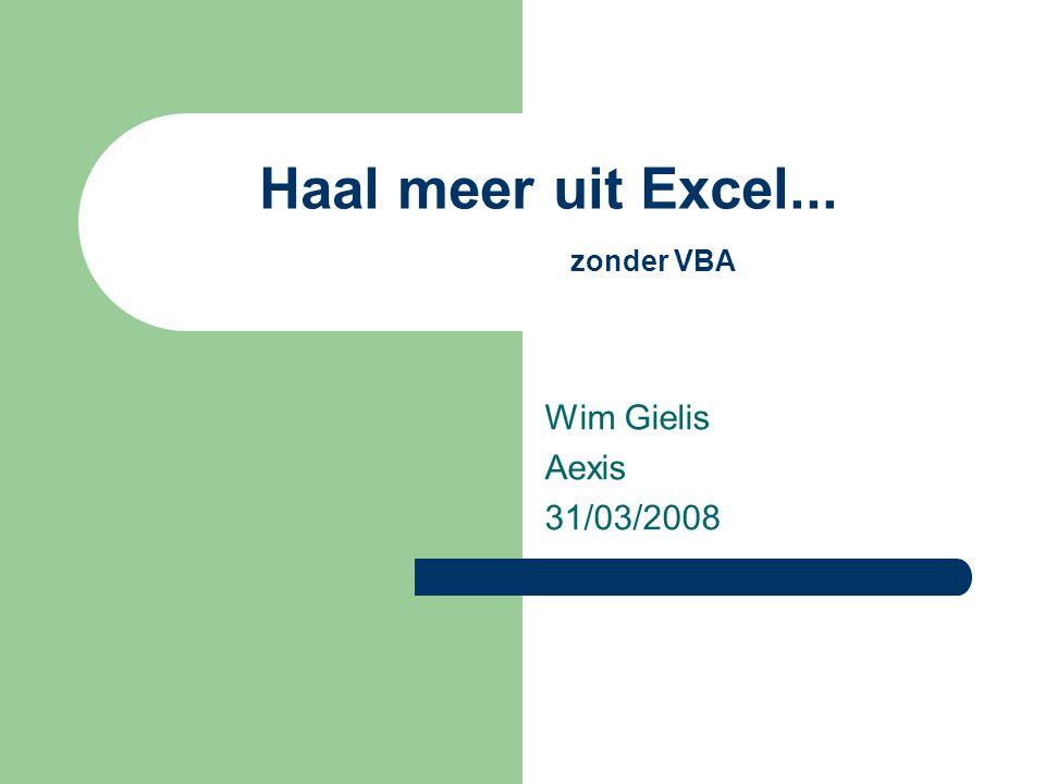 Haal meer uit Excel... zonder VBA