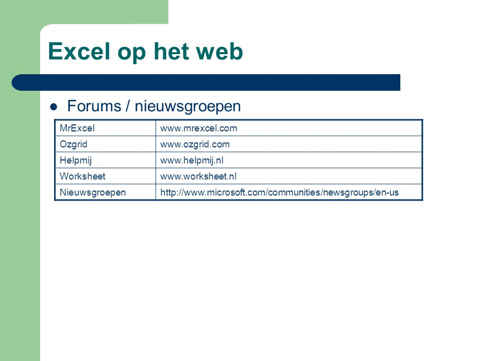 Excel op het web Forums / nieuwsgroepen MrExcel www.mrexcel.com Ozgrid