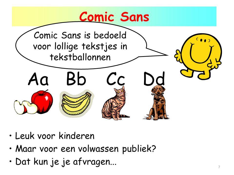 Comic Sans is bedoeld voor lollige tekstjes in tekstballonnen
