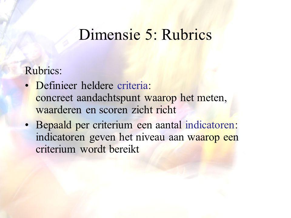 Dimensie 5: Rubrics Rubrics: