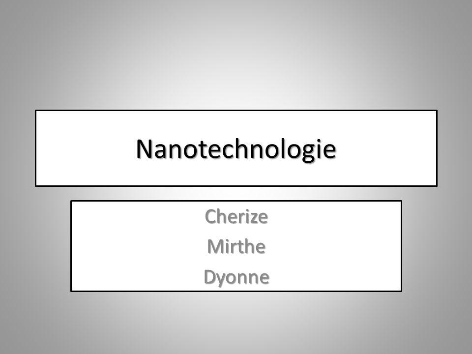 Nanotechnologie Cherize Mirthe Dyonne