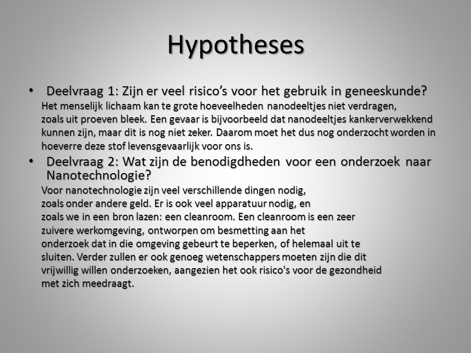 Hypotheses Deelvraag 1: Zijn er veel risico's voor het gebruik in geneeskunde