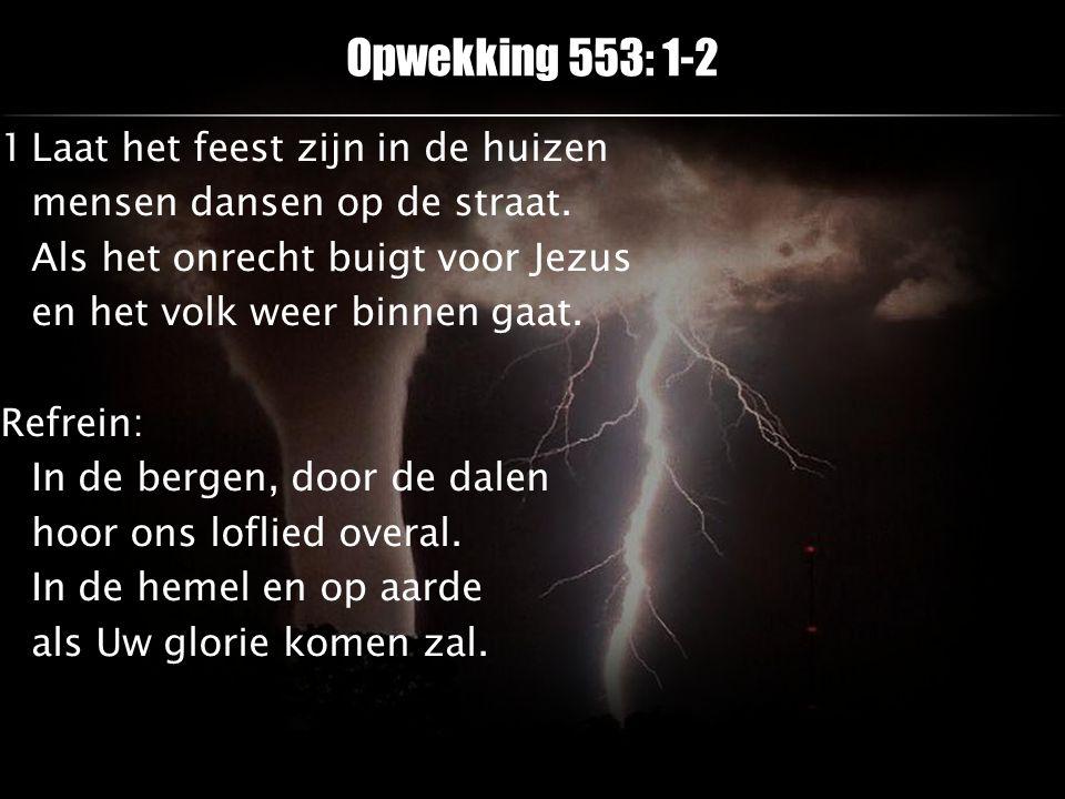 Opwekking 553: 1-2