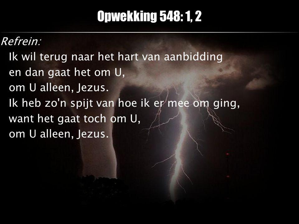 Opwekking 548: 1, 2
