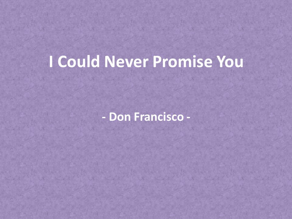 I Could Never Promise You
