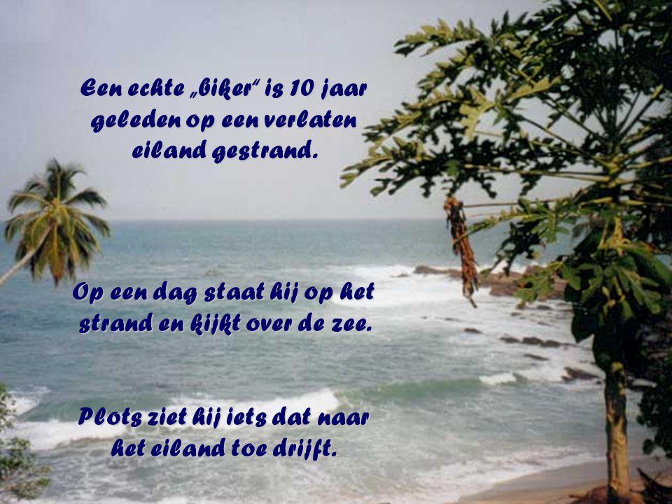 """Een echte """"biker is 10 jaar geleden op een verlaten eiland gestrand."""