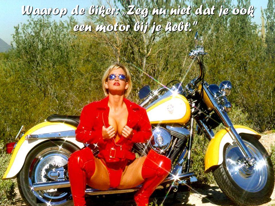 """Waarop de biker: """"Zeg nu niet dat je ook een motor bij je hebt."""
