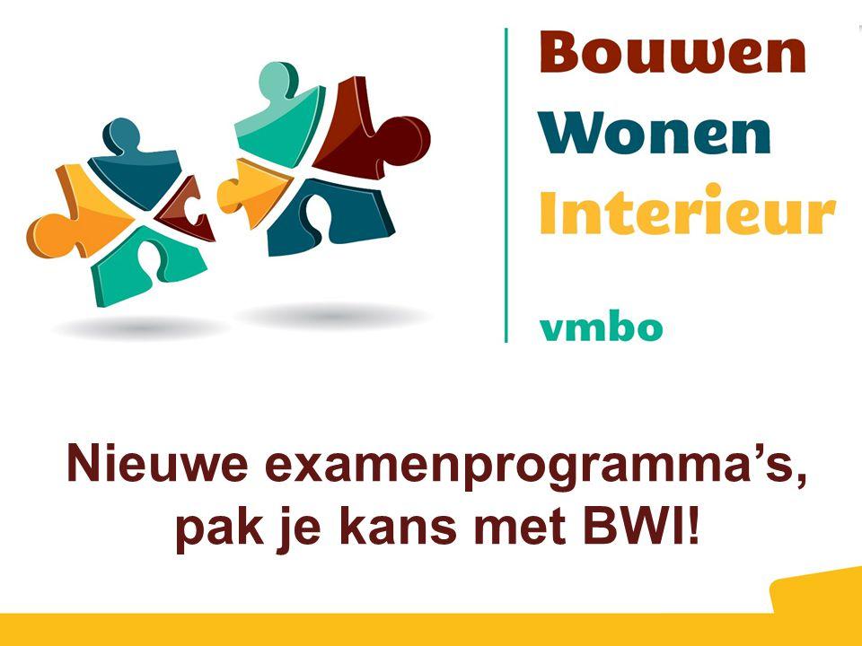 Nieuwe examenprogramma's, pak je kans met BWI!