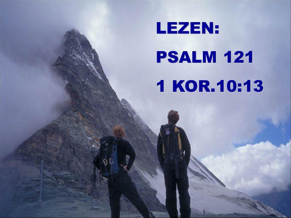 LEZEN: PSALM 121 1 KOR.10:13