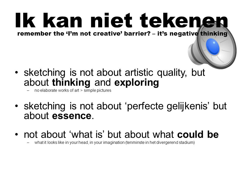 Ik kan niet tekenen remember the 'I'm not creative' barrier – it's negative thinking.
