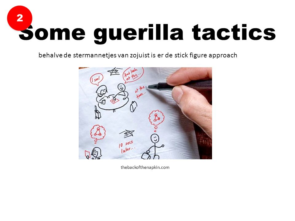 2 Some guerilla tactics. behalve de stermannetjes van zojuist is er de stick figure approach.