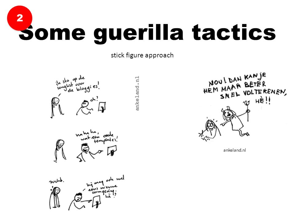 Some guerilla tactics 2 stick figure approach