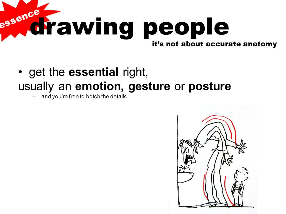 drawing people get the essential right,