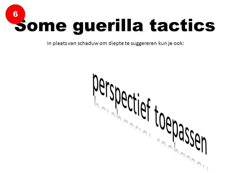 Some guerilla tactics 6 perspectief toepassen