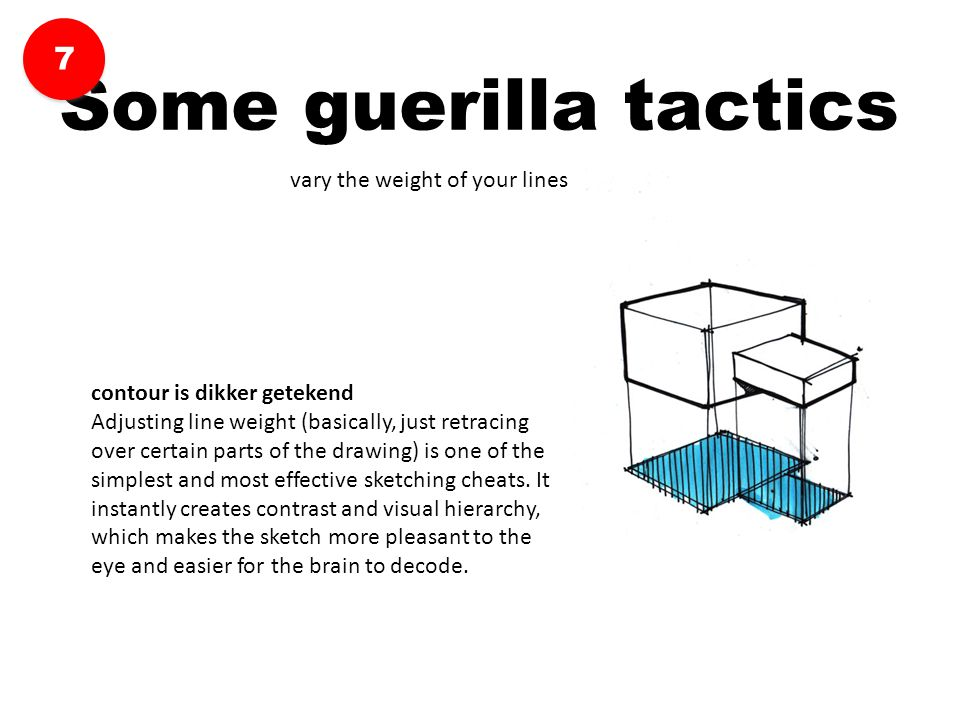 Some guerilla tactics 7 vary the weight of your lines