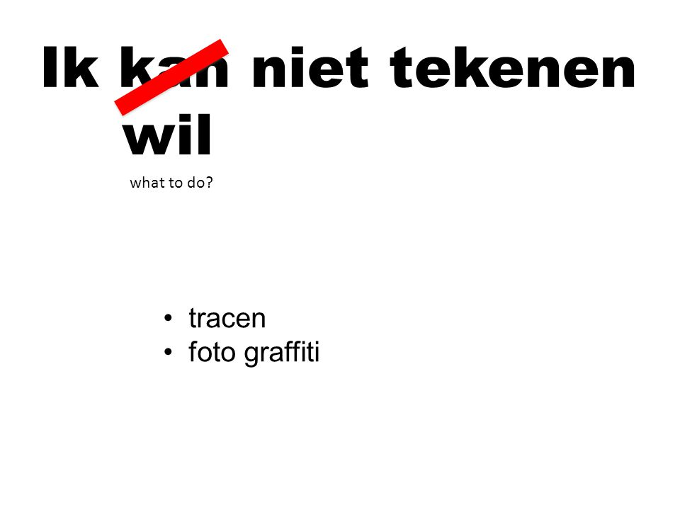 Ik kan niet tekenen wil tracen foto graffiti what to do