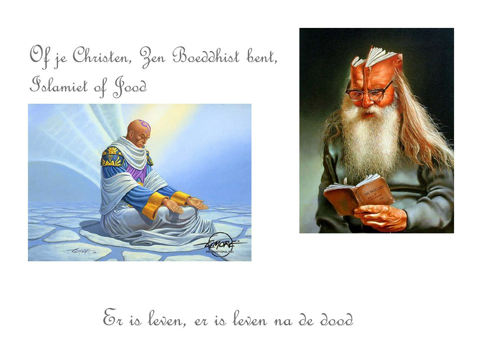 Of je Christen, Zen Boeddhist bent, Islamiet of Jood