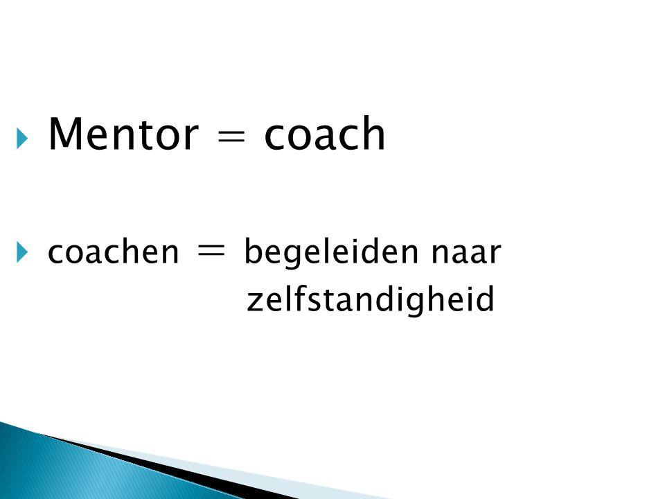 coachen = begeleiden naar