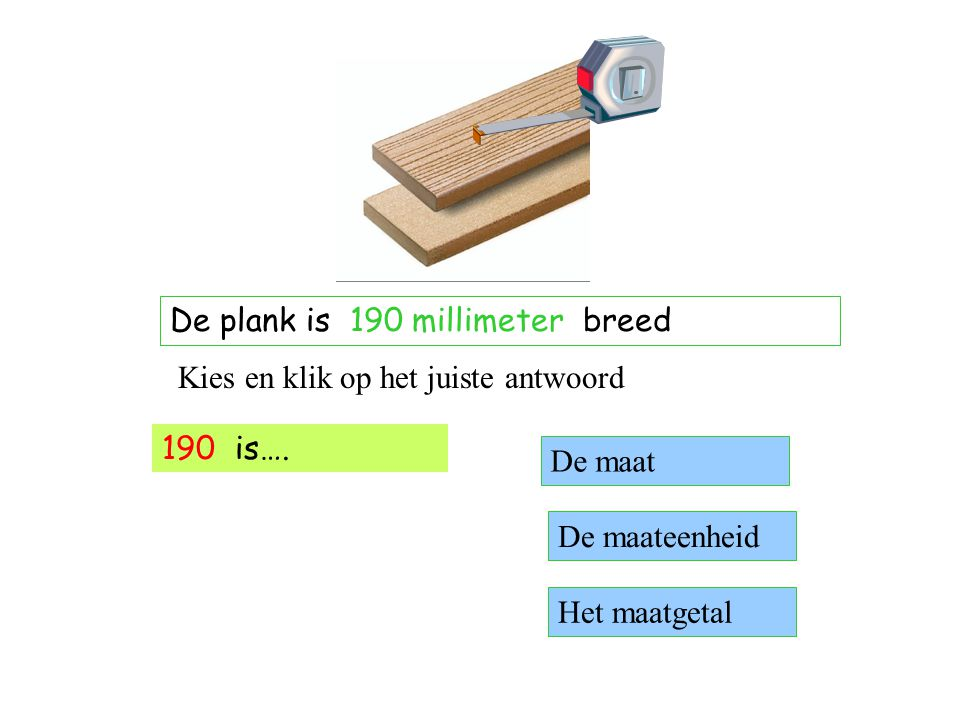 De plank is 190 millimeter breed