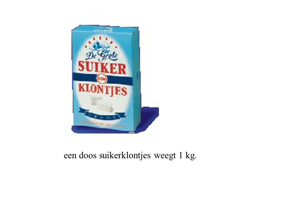 een doos suikerklontjes weegt 1 kg.
