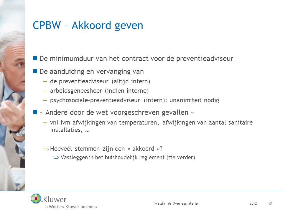 CPBW – Akkoord geven De minimumduur van het contract voor de preventieadviseur. De aanduiding en vervanging van.