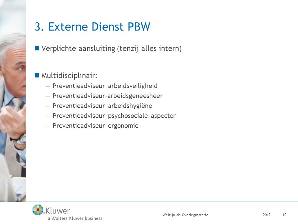 3. Externe Dienst PBW Verplichte aansluiting (tenzij alles intern)
