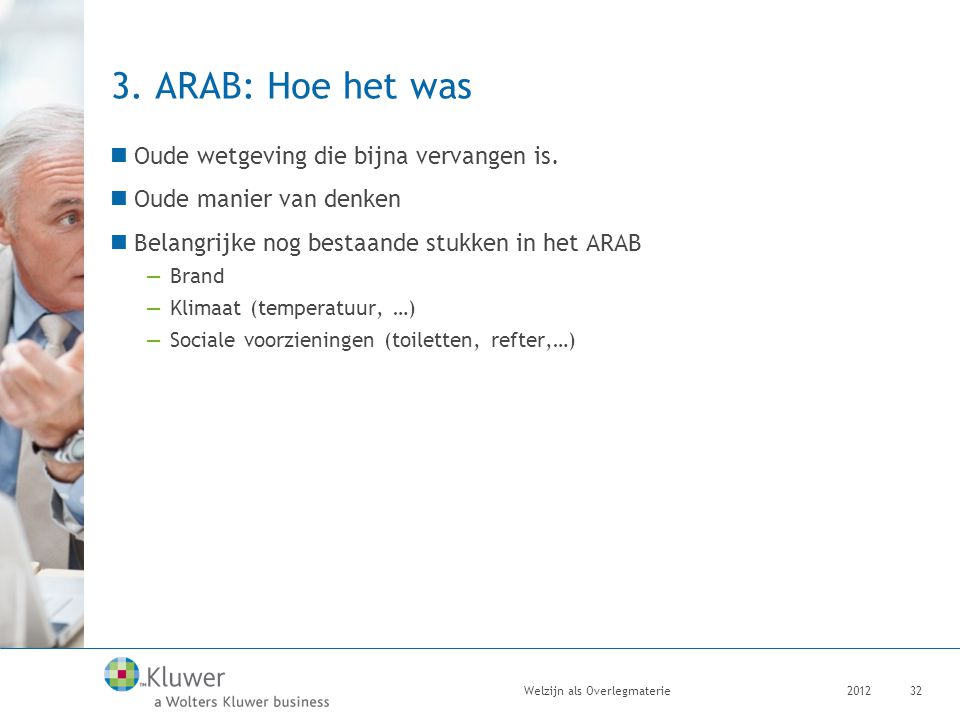 3. ARAB: Hoe het was Oude wetgeving die bijna vervangen is.