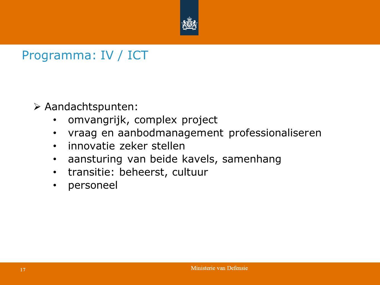 Programma: IV / ICT Aandachtspunten: omvangrijk, complex project