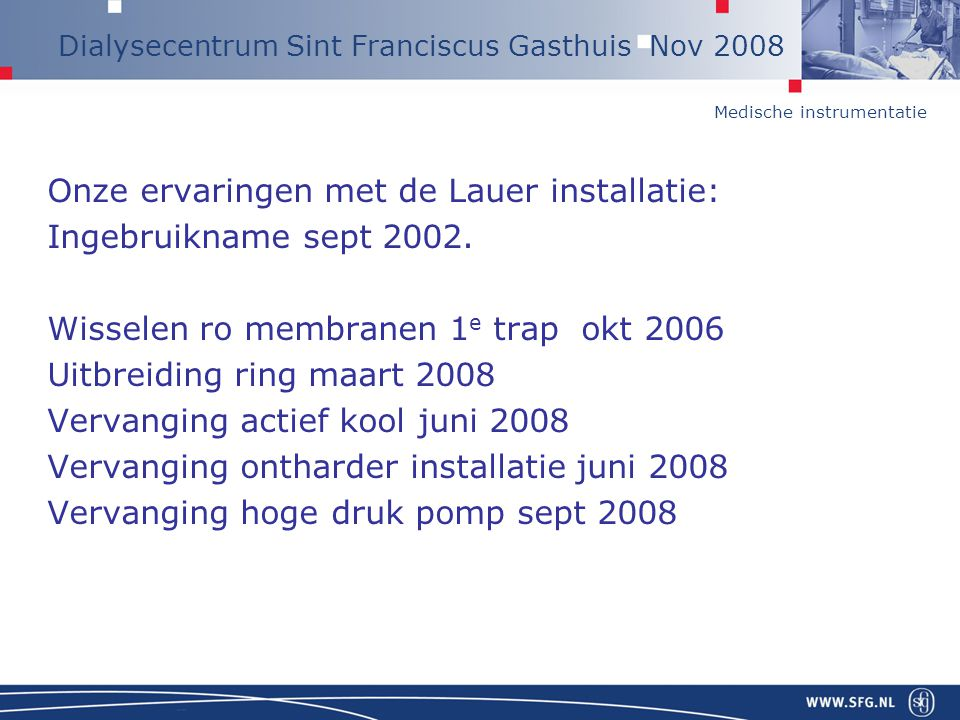 Onze ervaringen met de Lauer installatie: Ingebruikname sept 2002.