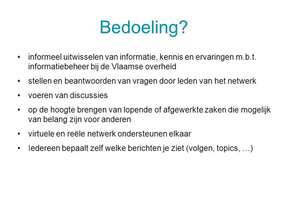 Bedoeling informeel uitwisselen van informatie, kennis en ervaringen m.b.t. informatiebeheer bij de Vlaamse overheid.