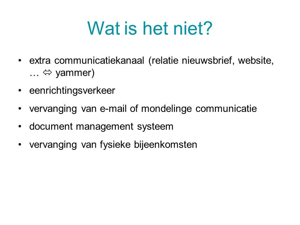 Wat is het niet extra communicatiekanaal (relatie nieuwsbrief, website, …  yammer) eenrichtingsverkeer.