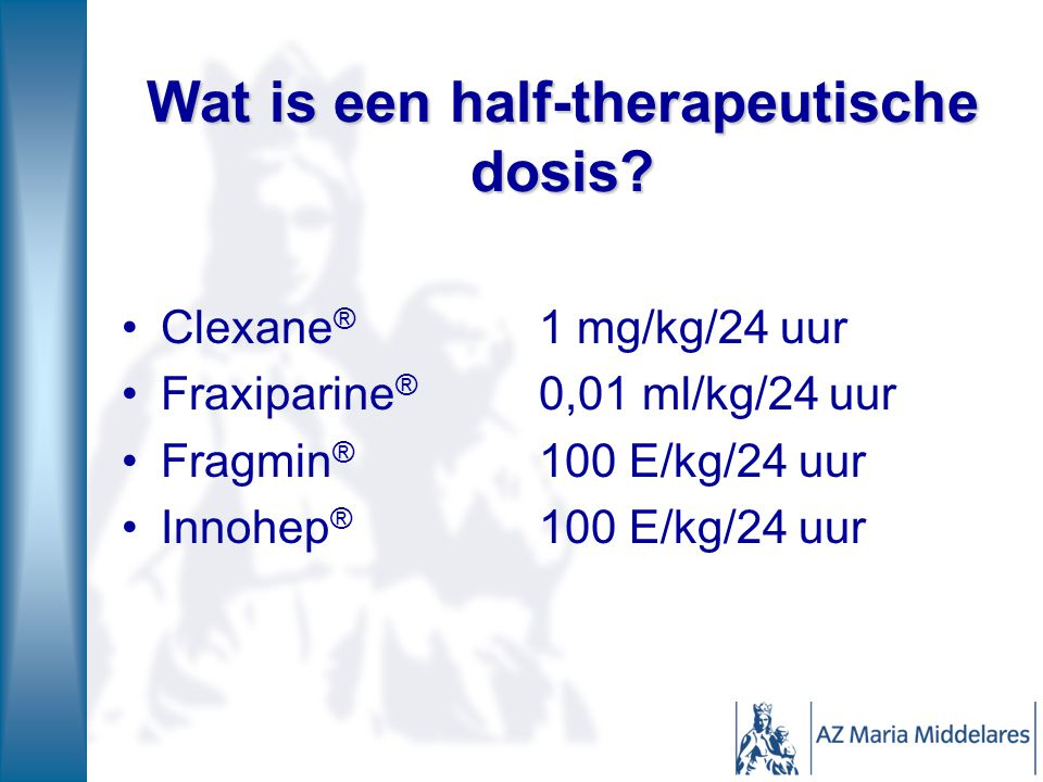 Wat is een half-therapeutische dosis