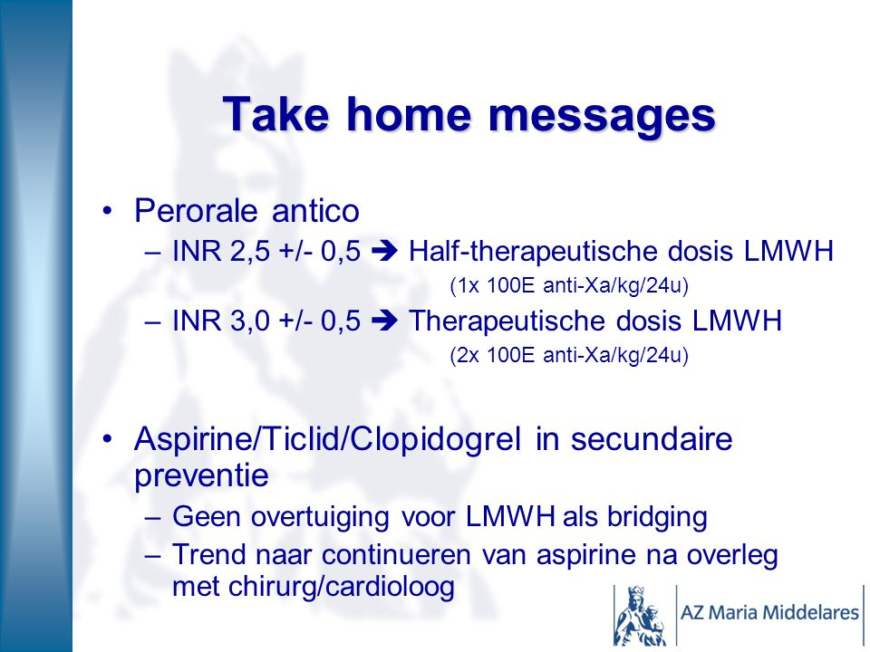 Take home messages Perorale antico