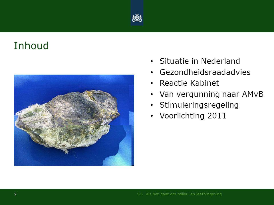 Inhoud Situatie in Nederland Gezondheidsraadadvies Reactie Kabinet