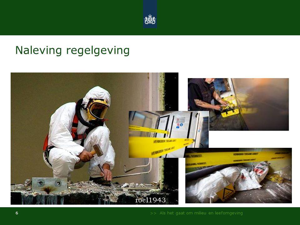 Naleving regelgeving >> Als het gaat om milieu en leefomgeving