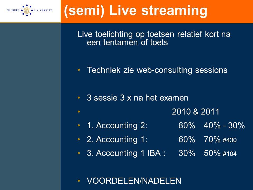 (semi) Live streaming Live toelichting op toetsen relatief kort na een tentamen of toets. Techniek zie web-consulting sessions.