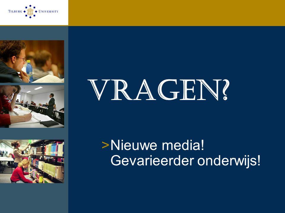 Vragen Nieuwe media! Gevarieerder onderwijs!