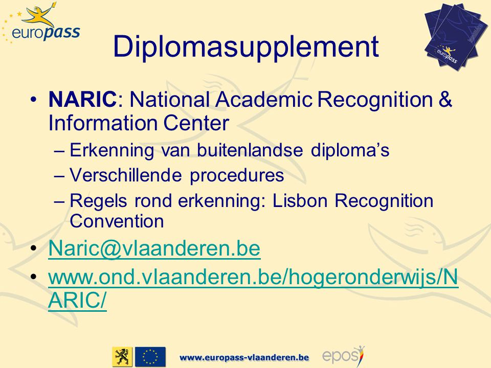 Diplomasupplement NARIC: National Academic Recognition & Information Center. Erkenning van buitenlandse diploma's.