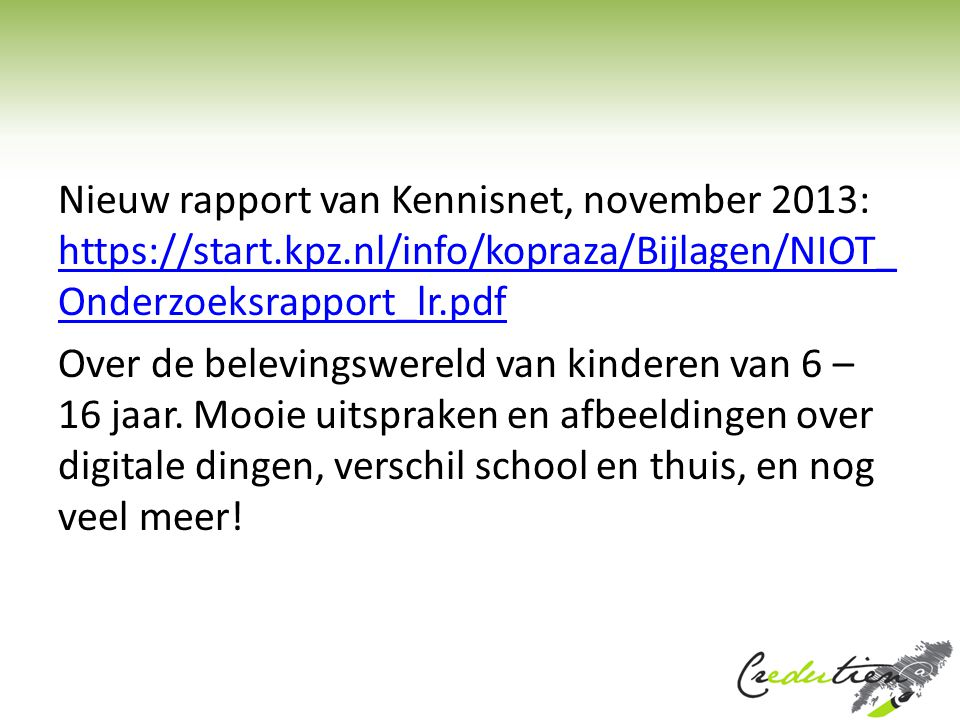 Nieuw rapport van Kennisnet, november 2013: https://start. kpz
