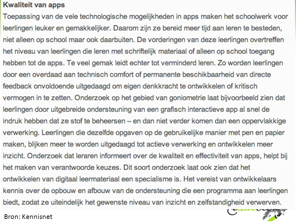 http://www.kennisnet.nl/themas/laptops-tablets/zin-en-onzin-over-tablets-op-school/ Bron: Kennisnet
