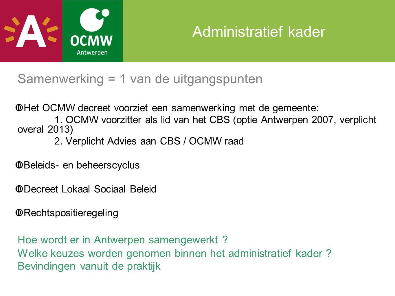 Administratief kader Samenwerking = 1 van de uitgangspunten