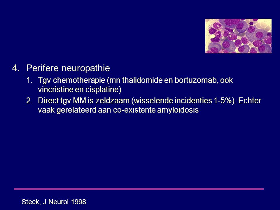 Perifere neuropathie Tgv chemotherapie (mn thalidomide en bortuzomab, ook vincristine en cisplatine)