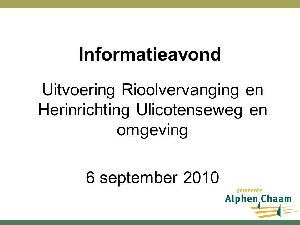Uitvoering Rioolvervanging en Herinrichting Ulicotenseweg en omgeving